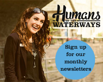 Humans of the waterway, sign up for our monthly newsletter!