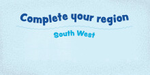 Complete your region: South West