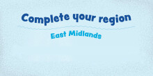 Complete your region: East Midlands